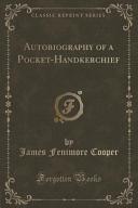 Autobiography of a Pocket Handkerchief  Classic Reprint  PDF