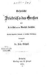 Gespräche Friedrich's des Grossen mit H. de Catt und dem Marchese Lucchesini: Kritisch festgestellte auswahl, in Deutscher Uebersetzung
