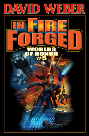In Fire Forged  Worlds of Honor V