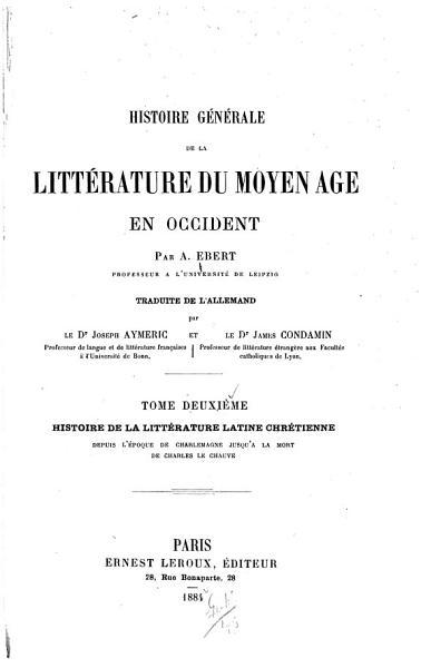 Download Histoire de la litt  rature latine chr  tienne  depuis l   poque de Charlemagne jusqu    la mort de Charles le Chauve Book