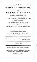 The History of the Turkish Or Ottoman Empire  from Its Foundation in 1300 to the Peace of Belgrade in 1740  To which is Prefixed an Historical Discourse on Mahomet and His Successors  Translated     by A  Hawkins PDF