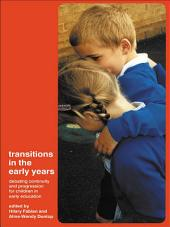 Transitions in the Early Years: Debating Continuity and Progression for Children in Early Education
