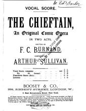 The Chieftain: An Original Comic Opera in Two Acts