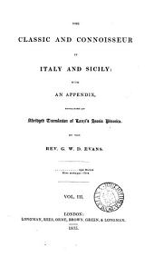 The classic and connoisseur in Italy and Sicily, with an appendix containing an abridged tr. of Lanzi's Storia pittorica: Volume 3