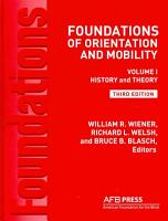 Foundations of Orientation and Mobility PDF