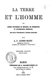 La terre et l'homme, ou apercu historique de geologie, de geographie et d'ethnologie generales pour servir d'introduction a l'histoire universelle par L. F. Alfred Maury