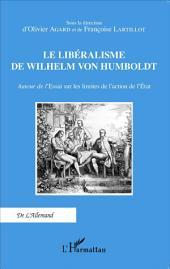 Le libéralisme de Wilhelm Von Humboldt: Autour de l'Essai sur les limites de l'action de l'État