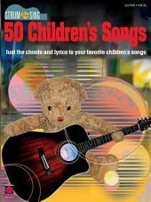 Strum & Sing 50 Children's Songs (Songbook)