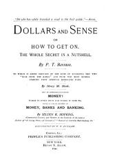 Dollars and Sense, Or, How to Get on: The Whole Secret in a Nutshell