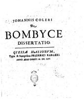 Johannis Coleri De bombyce dissertatio