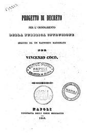 Opere di Vincenzo Coco: Progetto di decreto per l'ordinamento della pubblica istruzione, seguito da un rapporto ragionato, Volume 1