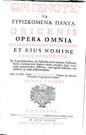Opera omnia quae graece vel latine tantum exstant et ejus nomine circumferuntur. Collecta recensita, latine versa, atque annotationibus illustrata ... et studio Caroli Delarue: Volume 1