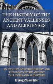 The Ancient Vallenses and Albigenses