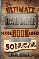 The Ultimate Dad Joke Book