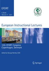 European Instructional Lectures: Volume 11, 2011, 12th EFORT Congress, Copenhagen, Denmark
