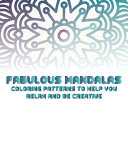 Fabulous Mandalas Coloring Patterns To Help You Relax And Be Creative