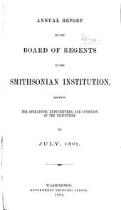 Annual Report of the Board of Regents of the Smithsonian Institution: Volume 1891
