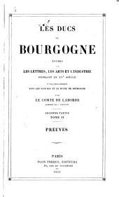 Les ducs de Bourgogne: études sur les lettres, les arts et l'industrie pendant le XVe siècle et plus particulièrement dans les Pays-Bas et le duché de Bourgogne, Volume2