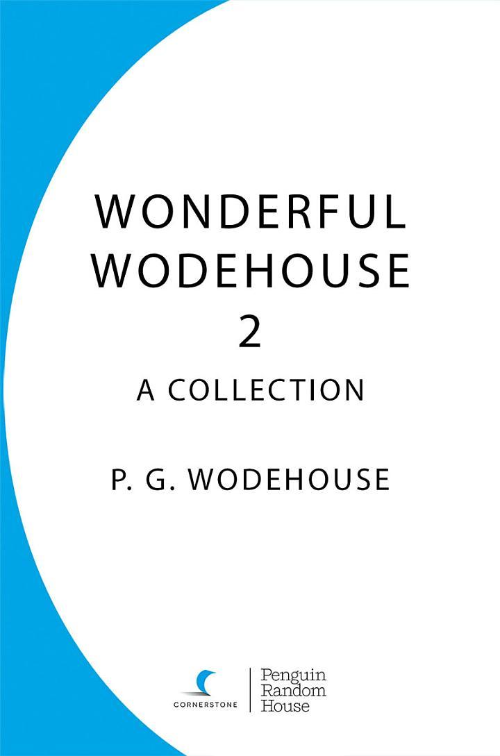 Wonderful Wodehouse 2: A Collection