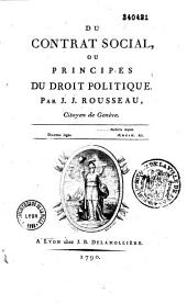 Du contract social, ou principes du droit politique, par J. J. Rousseau