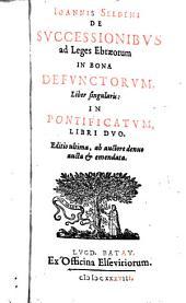 De successionibus ad leges Ebraeorum in bona defunctorum liber singularis