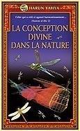 LA CONCEPTION DIVINE DANS LA NATURE (Livre de Poche)