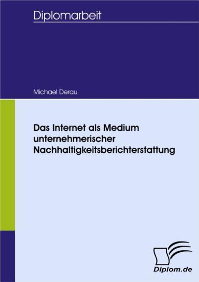 Das Internet als Medium unternehmerischer Nachhaltigkeitsberichterstattung PDF