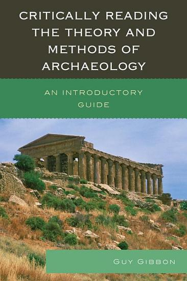 Critically Reading the Theory and Methods of Archaeology PDF