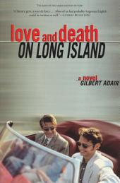 Love and Death on Long Island: A Novel