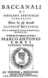 Baccanali di Girolamo Baruffaldi Ferrarese detto fra gli arcadi Cluento Nettunio: Con le dichiarazioni d'alcuni vocaboli oscuri, che sono in essi..