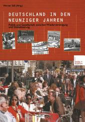 Deutschland in den neunziger Jahren: Politik und Gesellschaft zwischen Wiedervereinigung und Globalisierung