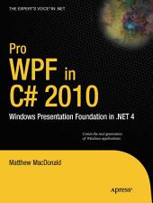 Pro WPF in C# 2010: Windows Presentation Foundation in .NET 4, Edition 3