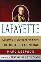 Lafayette  Lessons in Leadership from the Idealist General PDF