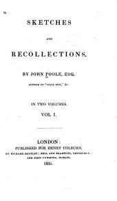 Sketches and Recollections: Volume 1
