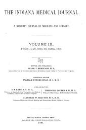 Indiana Medical Journal: A Monthly Journal of Medicine and Surgery, Volume 9