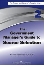 The Government Manager's Guide to Source Selection