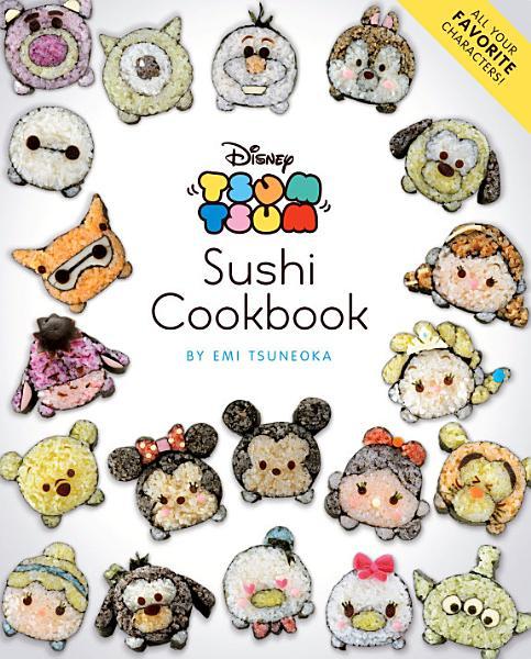 Download Disney Tsum Tsum Sushi Cookbook Book