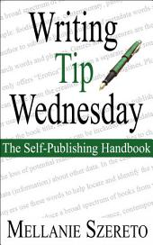 Writing Tip Wednesday: The Self-Publishing Handbook