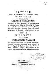 Lettere sopra il sospetto di un nuovo senso nei pipistrelli dell'abate Lazzaro Spallanzani ... con le risposte dell'abate Antonmaria Vassalli ..