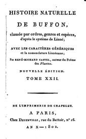 Histoire Naturelle: classée par ordres, genres et espèces, d'après le système de Linnée : avec les Caractères génériques et la nomenclature Linnéenne. Oiseaux ; T. 12, Volume22