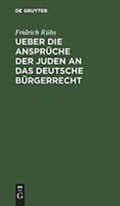 Ueber die Ansprüche der Juden an das deutsche Bürgerrecht