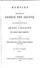 Memoirs of the Reign of George the Second: From His Accession to the Death of Queen Caroline, Volume 1