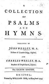 A collection of psalms and hymns. Published by John Wesley ... and Charles Wesley ... The eighth edition