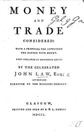 Money and Trade consider'd; with a proposal for supplying the nation with money