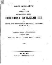 Index scholarum quae, ..., in Universitate Fridericia Guilelmia Rhenana ... publice privatimque habebuntur: 1849
