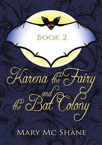 Book 2, Karena the Fairy and the Bat Colony