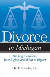 Divorce in Michigan: The Legal Process, Your Rights, and What to Expect