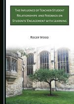 The Influence of Teacher-Student Relationships and Feedback on Students' Engagement with Learning