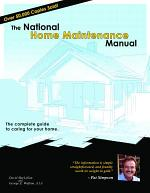 The National Home Maintenance Manual. The complete guide to caring for your home.