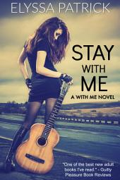 Stay With Me (With Me, Book 1)